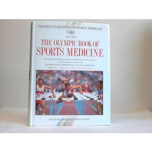 The Olympic Encyclopaedia of Sports Medicine: v. 1 (The Encyclopaedia of Sports Medicine)
