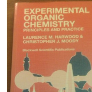 Experimental Organic Chemistry: Principles and Practice