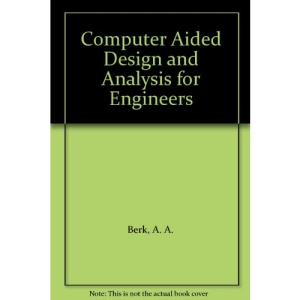 Computer Aided Design and Analysis for Engineers