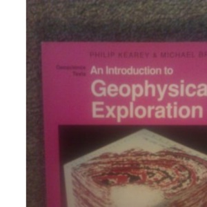 An Introduction to Geophysical Exploration (Geoscience texts)