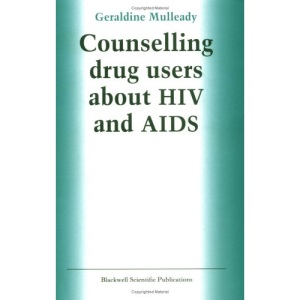 Counselling Drug Users About HIV and AIDS