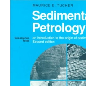 Sedimentary Petrology: An Introduction to the Origin of Sedimentary Rocks (Geoscience Texts)