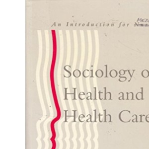 Sociology of Health and Health Care (An Introduction For Nurses Sociology of Health and Health Care)