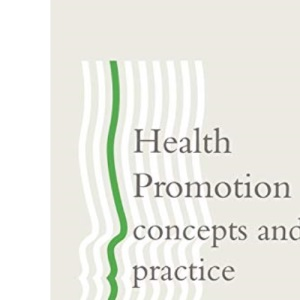 Health Promotion: Concepts and Practice