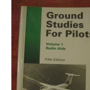 Ground Studies for Pilots: Radio Aids v. 1