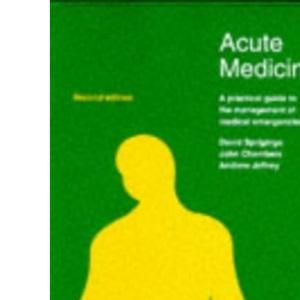 Acute Medicine: A Practice Guide