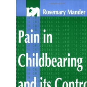 Pain in Childbearing and Its Control (Midwifery)