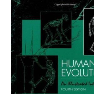 Human Evolution - An Illustrated Introduction (4th Edition)