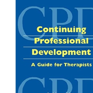 Continuing Professional Development in Healthcare: A Guide for Therapists