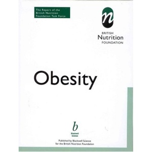 Obesity: Report of the British Nutrition Foundation's Task Force