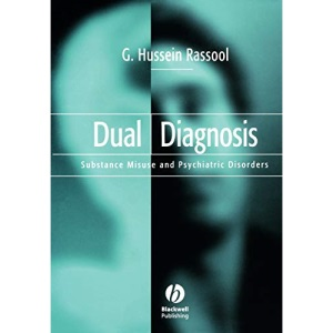 Dual Diagnosis: Substance Misuse and Psychiatric Disorders