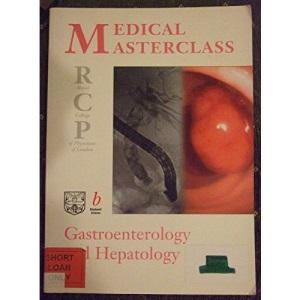 RCP MRCP Masterclass: Gastroenterology and Hepatology Bk. 8 (Medical Masterclass)