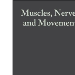 Muscles, Nerves and Movement in Human Occupation