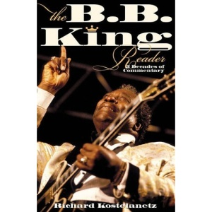 The B.B.King Reader: Six Decades of Commentary
