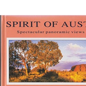 Spirit of Australia: Spectacular Views of Australia