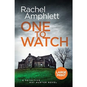 One to Watch: A page-turning British murder mystery: 3 (Detective Kay Hunter (large print))