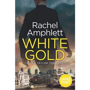 White Gold: A British spy thriller: 1 (Large print crime thriller books by Rachel Amphlett)
