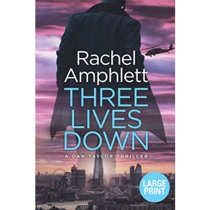 Three Lives Down: An action-packed British spy thriller: 4 (Large print crime thriller books by Rachel Amphlett)