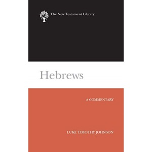 Hebrews: A Commentary (New Testament Library)