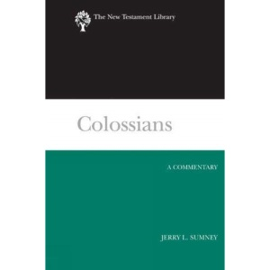 Colossians (2008): A Commentary (New Testament Library)
