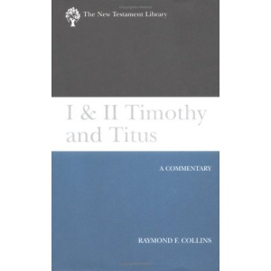 I and II Timothy and Titus: A Commentary (New Testament Library)