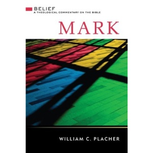 Mark (Belief: A Theological Commentary on the Bible)