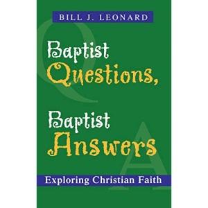 Baptist Questions, Baptist Answers: Exploring Christian Faith