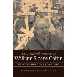 The Collected Sermons of William Sloane Coffin: 1983-1987 v. 2: The Riverside Years
