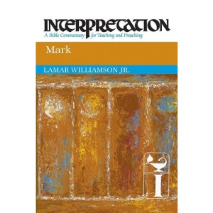Mark (Interpretation: a Bible Commentary for Teaching and Preaching)