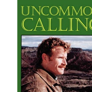 Uncommon Calling: Gay Christian's Struggle to Serve the Church