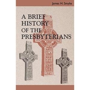 Brief History of the Presbyterians