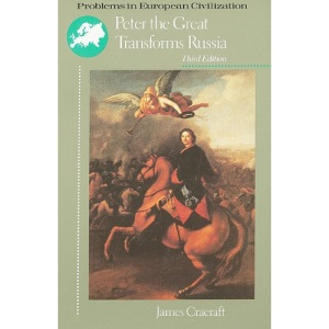 Peter the Great Transforms Russia (Problems in European Civilization) (Problems in European Civilization (DC Heath))