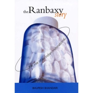 The Ranbaxy Story: The Rise and Fall of an Indian Multinational