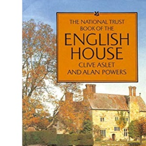 The National Trust Book of the English House