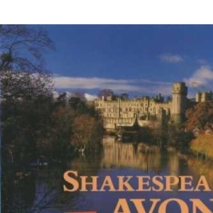 Shakespeare's Avon - A Journey from Source to Severn