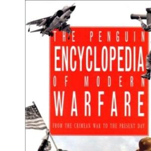 The Penguin Encyclopedia of Modern Warfare