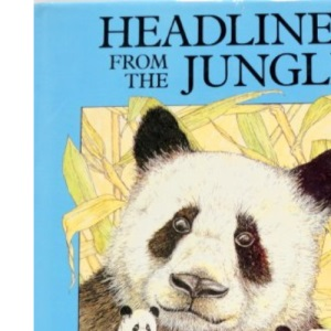 Headlines from the Jungle: Peoms about wild animals