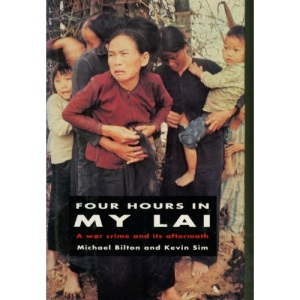Four Hours in My Lai: A War Crime and Its Aftermath