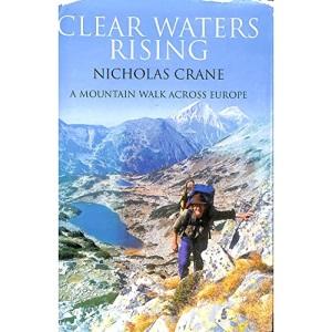 Clear Waters Rising: A Mountain Walk Across Europe