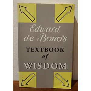 Edward De Bono's Textbook of Wisdom