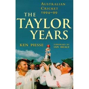 The Taylor Years: Australian Cricket, 1994-99