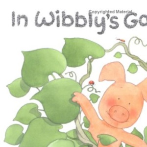In Wibbly's Garden (Wibbly Pig)