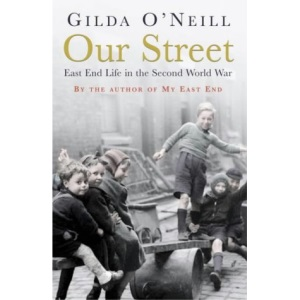 Our Street: East End Life in the Second World War