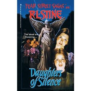 Daughters of Silence (Fear Street, No. 6): Volume 6 (Fear Street Saga)