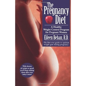 The Pregnancy Diet: A Healthy Weight Control Program for Pregnant Women