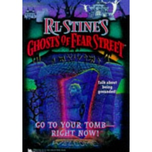 Go to Your Tomb, Right Now! (Ghosts of Fear Street)