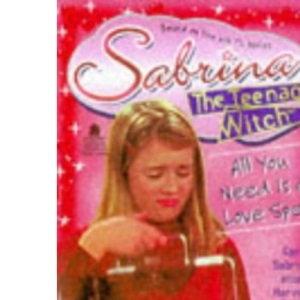 All You Need is a Love Spell (Sabrina, the Teenage Witch)