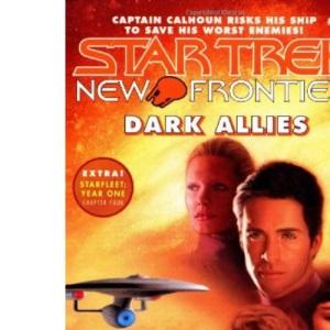 Dark Allies: Bk. 8 (Star Trek: New Frontier)