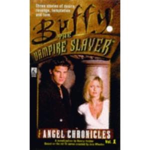 Angel Chronicles: No. 1 (Buffy the Vampire Slayer)
