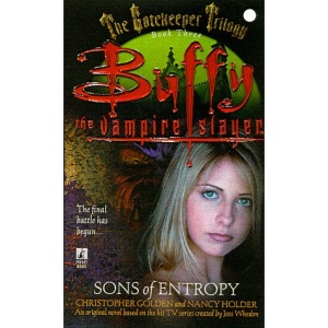 Buffy the Vampire Slayer : Sons of Entropy : The Gatekeeper Trilogy Book 3